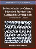 Software Industry-Oriented Education Practices and Curriculum Development : Experiences and Lessons, Matthew Hussey, 160960797X