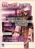 Manufacturing Technology, R. L. Timings and S. P. Wilkinson, 0582357977