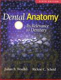 Dental Anatomy : Its Relevance to Dentistry, Scheid, Rickne C. and Woelfel, Julian B., 0781727979