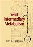 Yeast Intermediary Metabolism, Fraenkel, Dan G., 0879697970