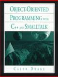Object-Oriented Programming with C++ and Smalltalk, Drake, Caleb, 0131037978