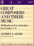 Great Composers and Their Music History, Audrey J. Adair-Hauser, 0133637972