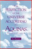 The Perfection of the Universe According to Aquinas : A Teleological Study, Blanchette, Oliva, 0271007974