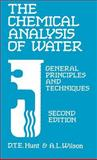 The Chemical Analysis of Water : General Principles and Techniques, D T HUNT, A WILSON, 0851867979