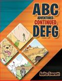 Abc Adventures Continued, Anita Everett, 1469177978