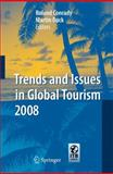 Trends and Issues in Global Tourism 2008, Conrady, Roland and Buck, Martin, 3540777970