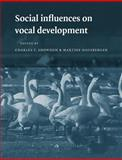 Social Influences on Vocal Development, , 0521017971