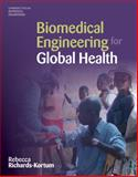 Biomedical Engineering for Global Health, Richards-Kortum, Rebecca, 0521877970