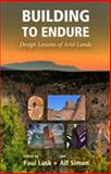 Building to Endure : Design Lessons of Arid Lands, Lusk, Paul, 0826347975