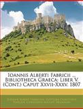 Ioannis Alberti Fabricii Bibliotheca Graec, Johann Albert Fabricius and Gottlieb Christoph Harless, 1143357973