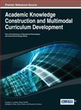 Academic Knowledge Construction and Multimodal Curriculum Development, Douglas J. Loveless, 1466647973