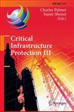 Critical Infrastructure Protection III : Third IFIP WG 11. 10 International Conference, Hanover, New Hampshire, USA, March 23-25, 2009, Revised Selected Papers, , 3642047971