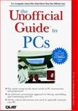 The Unofficial Guide to PCs, Lee, T. J. and Hudspeth, Lee, 0789717972