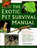 The Exotic Pet Survival Manual, David Alderton, 0812097971