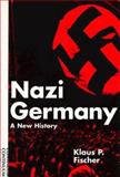 Nazi Germany : A New History, Fischer, Klaus P., 0826407978