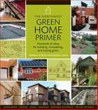 The Northwest Green Home Primer, Kathleen Smith, 088192797X