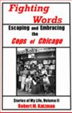 Fighting Words #2 : Escaping and Embracing the Cops of Chicago, Katzman, Robert M., 0975527975