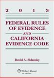 Federal Rules Evidence and California Evidence Code 2013 Case Supp, Sklansky, 1454827971