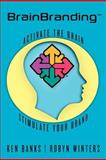 BrainBranding, Ken Banks and Robyn Winters, 1456427970