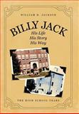 Billy Jack: His Life, His Story, His Way, William H. Jackson, 1475927975