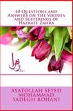 40 Questions and Answers on the Virtues and Sufferings of Hazrate Zahra, Ayatollah Seyed Mohammad Sadegh Rohani and Yasin Publications, 1495417972