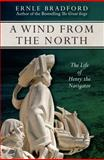 A Wind from the North, Ernle Bradford, 149763797X