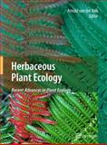 Herbaceous Plant Ecology : Recent Advances in Plant Ecology, , 9048127971