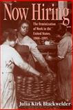 Now Hiring : The Feminization of Work in the United States, 1900-1995, Blackwelder, Julia Kirk, 0890967989