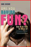 Are You Having Fun?, Carol Cheshire, 1462017983