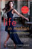 Life in Motion, Misty Copeland, 1476737983