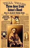 Three Aces from Satan's Hand, Bill Allen and Sherri Dean, 1492717983