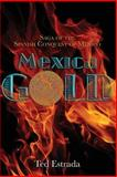 Mexica Gold, Ted Estrada, 1493637983