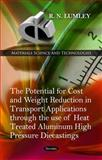 The Potential for Cost and Weight Reduction in Transport Applications through the use of Heat Treated Aluminum High Pressure Diecastings, Lumley, 1617617989