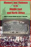 Memory and Violence in the Middle East and North Africa, , 0253217989
