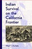 Indian Survival on the California Frontier, Albert L. Hurtado, 0300047983