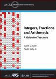 Integers, Fractions and Arithmetic, Judith D. Sally and Paul J. Sally, 082188798X