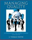 Managing Quality : Integrating the Supply Chain, Foster, S. Thomas W., 0132737981