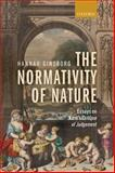 The Normativity of Nature : Essays on Kant's Critique of Judgement, Ginsborg, Hannah, 019954798X