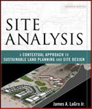 Site Analysis : A Contextual Approach to Sustainable Land Planning and Site Design, LaGro, James A., Jr., 0471797987