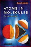 Atoms in Molecules : An Introduction, Popelier, Paul L. A., 0582367980