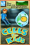 Cells for Kids (Science Book for Children), Nishi Singh, 149491798X