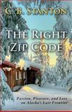 The Right Zip Code, C. Stanton, 1499727984