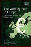 The Working Poor in Europe : Employment, Poverty and Globalisation, Andress, Hans-Jurgen, 1847207987