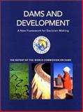 Dams and Development : A New Framework for Decision-Making, World Commission on Dams, 1853837989
