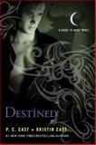 Destined, P. C. Cast and Kristin Cast, 0312387989