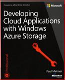 Developing Cloud Applications with Windows Azure Storage, Mehner, Paul, 0735667985