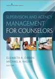Supervision and Agency Management for Counselors 1st Edition