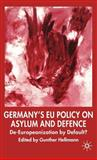 Germany's EU Policy on Asylum and Defence : De-Europeanization by Default?, , 140398798X