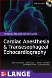 Cardiac Anesthesia and Transesophageal Echocardiography, Wasnick, John and Hillel, Zak, 0071717986