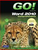 GO! with Microsoft Word 2010, Comprehensive, Gaskin, Shelley and Ferrett, Robert L., 0135097983